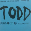 Todd Project/Todd Project EP Volume One