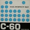 This Perfect Day/C-60