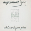 Maximum Joy/White And Green Place