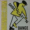 Dislocation Dance/What's Going On
