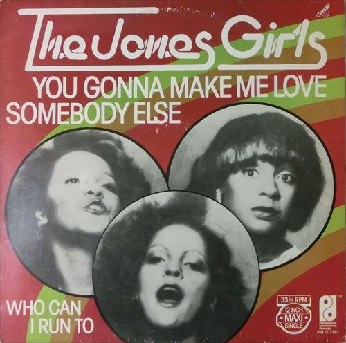 Jones Girls/You Gonna Make Me Love Somebody Else / Who Can I Run To