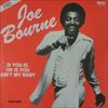 Joe Bourne/Is You Is Or Is You Ain't My Baby