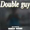 Double Guy/(The Power Of) Human Nature