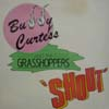 Buddy Curtess And The Grasshoppers/Shout
