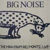 Man From Delmonte/Big Noise Live