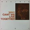 Maximum Joy/Why Can't We Live Together