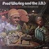 Fred Wesley and The J.B.'s/Damn Right I Am Somebody