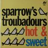 Sparrow's Troubadours/Hot & Sweet