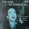 Pearl Harbour/Don't Follow Me  I'm Lost Too