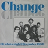 Change/Oh What A night (December 1963)
