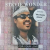 Stevie Wonder/For Your Love