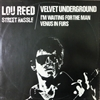 Lou Reed / Velvet Underground/Street Hassle / I'm Waiting For The Man / Venus In Furs