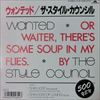Style Council/Wanted Or Waiter There's Some Soup In My Files